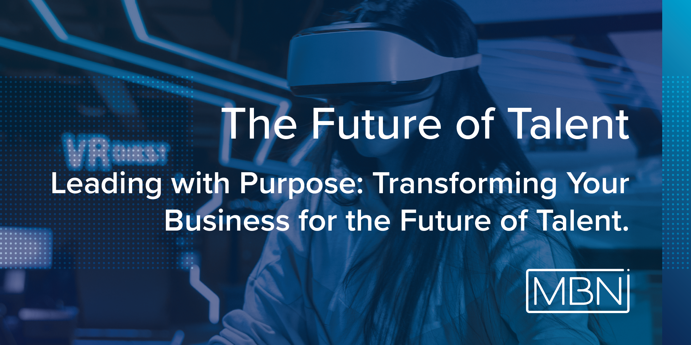 The Future of Talent Leading with Purpose- Transforming Your Business for the Future of Talent.@2x